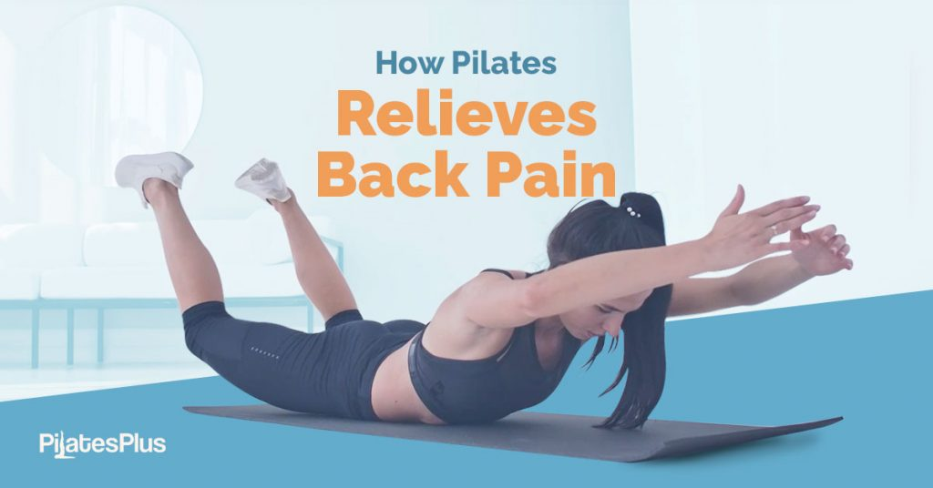 How Pilates Relieves Back Pain and Lower Back Pain | Pilates Plus Singapore Blog